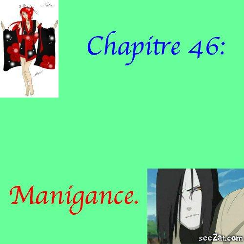 Chapitre 46: Manigance.