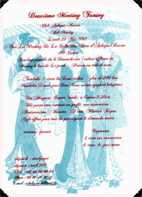 le club  tuning d'aubigne racan organise son deuxième meeting  le lundi de pentecôte le  28 mai 2012 de 8 heures a 18 .30 heures visiteurs entrées gratuite 6 ¤uro inscription pour les tops cette année il y aura du  s p l