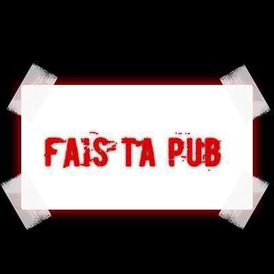 Fais Ta Pub