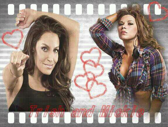 Trish and Mickie