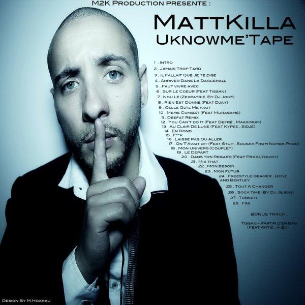MattKilla - UKNOWME'Tape En Telechargement GRATUIT