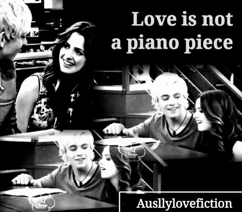 Love Is Not A Piano Piece (une fanfiction Auslly)