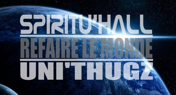 Second souffle / SPIRITU'HALL - Refaire le monde - Feat Uni'thugz (2012)