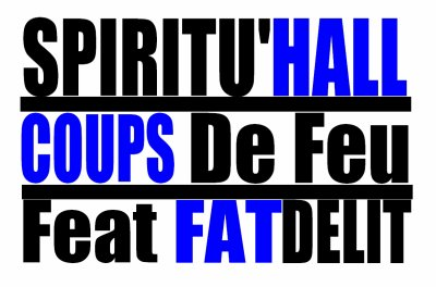 Second souffle / SPIRITU'HALL - COUPS DE FEU - Feat FATDELIT (2012)