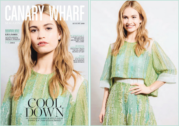 • Lily James pose en couverture du magazine « Canary Wharf » à l'édition de août 2018 !