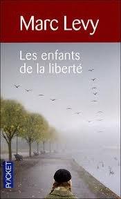 Les enfants de la libertés : (Marc Lévy) +++++