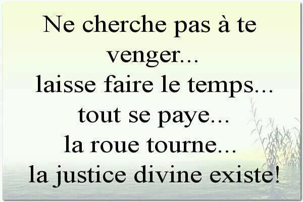 Ne Cherche Pas A Te Venger Laisse Faire Le Temps Tout Se Paye