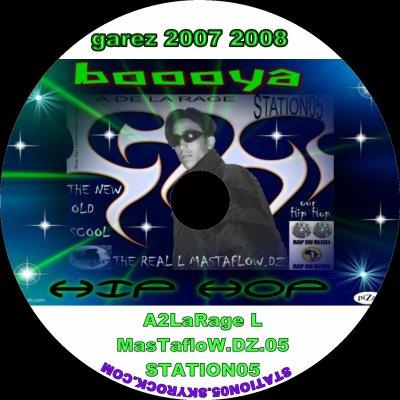 STATION 05 / GAREZ  A de La Rage by The Real L Mastaflow.dz  (2008)