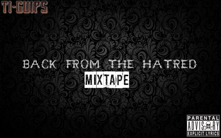 BACK FROM THE HATRED  / TI-GUIPS - BackFromTheHATRED  (2k15) (2015)