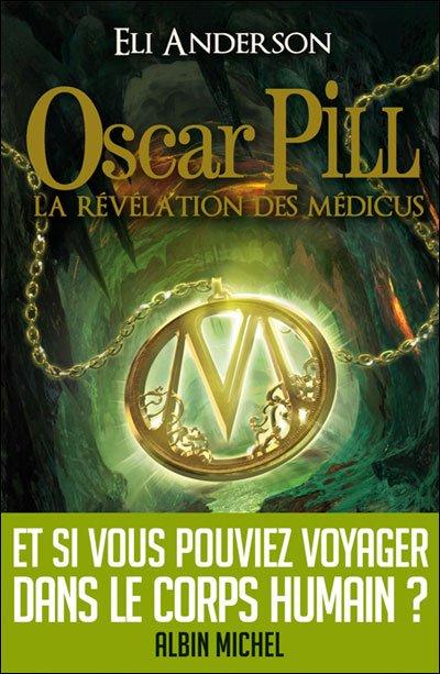 "Un pti air de Harry Potter... ""Oscar Pill, la révélation des medicus, tome 1"" de Eli Anderson."