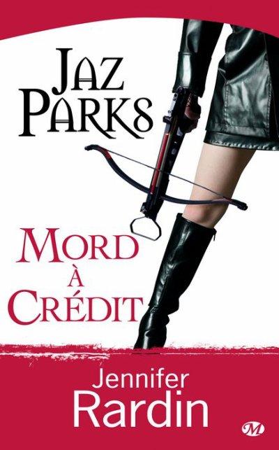 """""""Jaz Parks mord à crédit"""", tome 3 de Jennifer Rardin... sortie pour le 4 décembre 2009."""