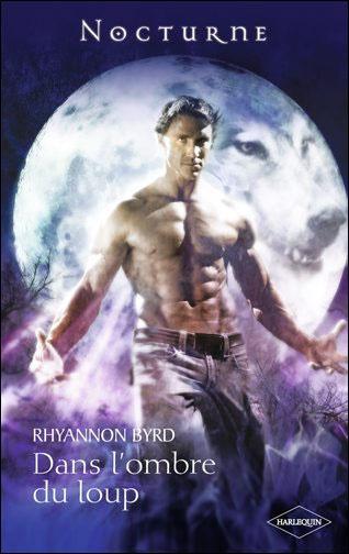 Dans l'ombre du Loup, tome 3 de Rhyannon Byrd.