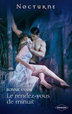 """Chez Harlequin en juin 2010... """"Le rendez-vous de minuit"""" de Bonnie Vanack."""