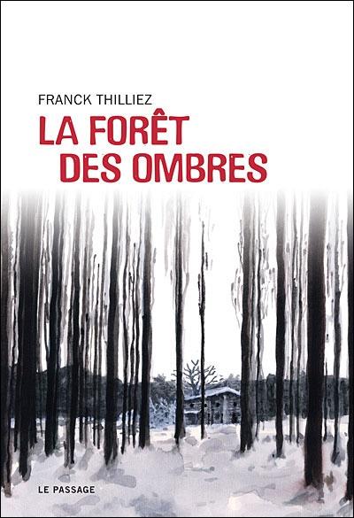 """""""La forêt des ombres"""" de Franck Thilliez."""