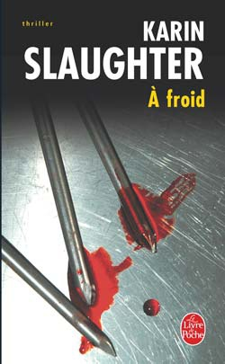 """A froid"" de Karin Slaughter."