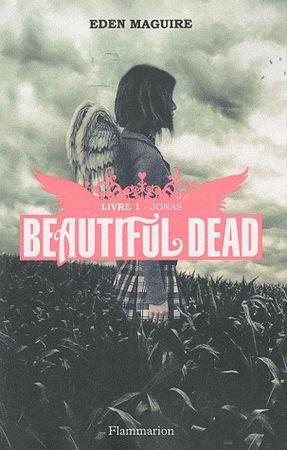 """""""Beautiful dead, livre 1 : Jonas"""" de Eden Maguire chez Flammarion."""