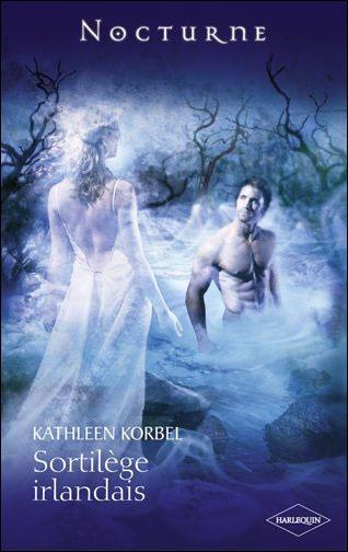 """Sortilège irlandais"" de Kathleen Korbel chez Harlequin."