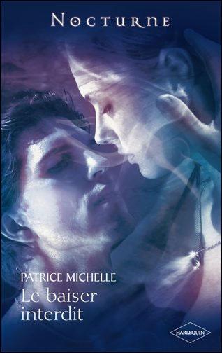 """""""Le baiser interdit"""" de Patrice Michelle toujours chez Harlequin"""