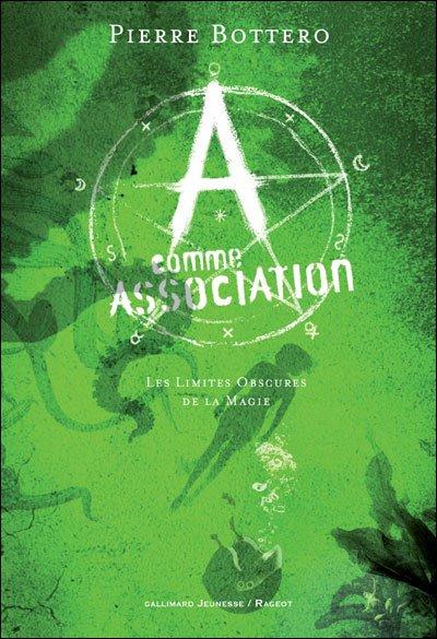 """A partir du 14 octobre... """"A comme Association"""" des auteurs Erik L'Homme et Pierre Bottero."""