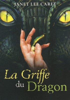 """""""La griffe du dragon"""" de Janet LEE CAREY"""
