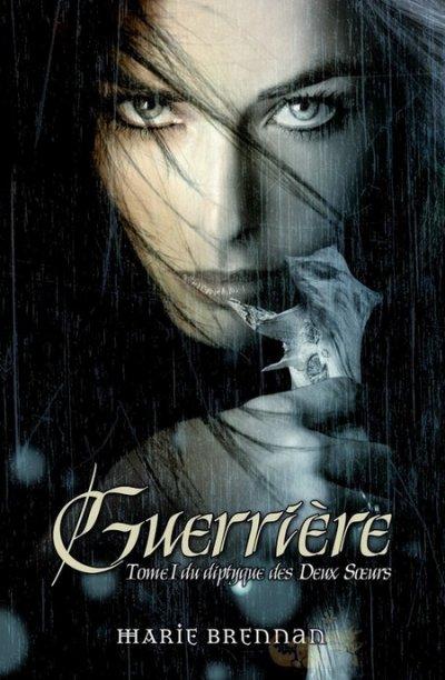 """""""Guerrière"""" (Les Deux Soeurs - Tome 1) de Marie Brennan, éditions Eclipse 'Bibliothèque Interdite)"""
