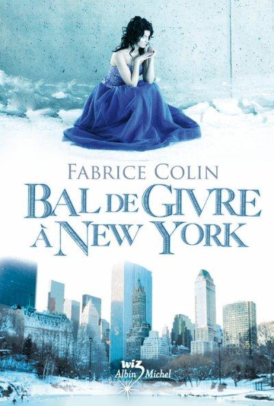 """Chez Albin Michel prévu janvier 2011, """"Le bal de givre à New York"""" de Fabrice Colin."""
