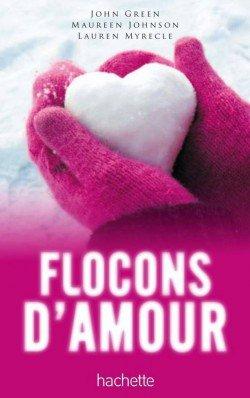 """Flocons d'amour"" de Jhon Green, Lauren Myrade et Maureen Johnson..."