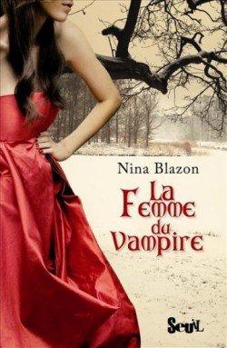 La femme du vampire de Nina Blazon...