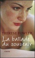 La ballade du souvenir de Thérèse Fowler...