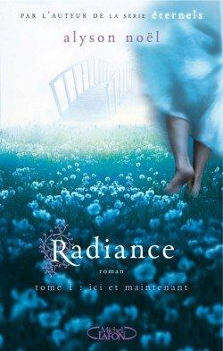 Radiance, ici et maintenant (tome 1) de Alyson Noel