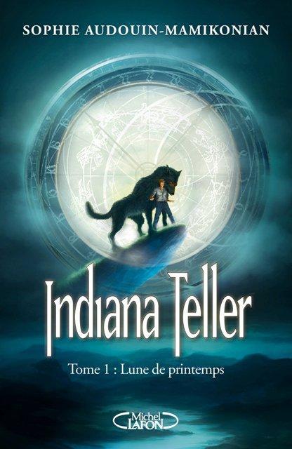 Indiana Teller (tome 1), Lune de Printemps de Sophie Audouin-Mamikonian.