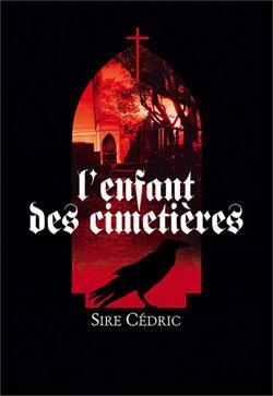 """""""L'enfant des cimetières"""" de Sire Cédric."""