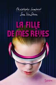 """Découverte : """"La Fille de mes Rêves"""" de Christophe Lambert et Sam VanSteen"""