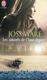 Les amants de l'apocalypse de Joss Ware chez J'ai Lu.