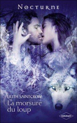 """""""La morsure du loup"""" de Lilith Saintcrow..."""