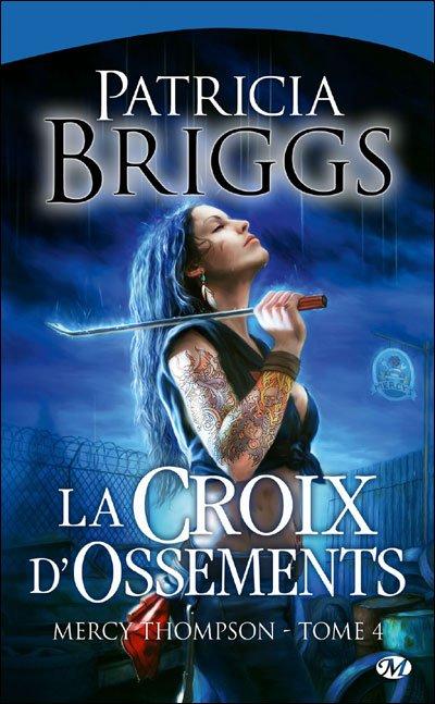 La Croix d'Ossements, Mercy Thompson tome 4 de Patricia Briggs