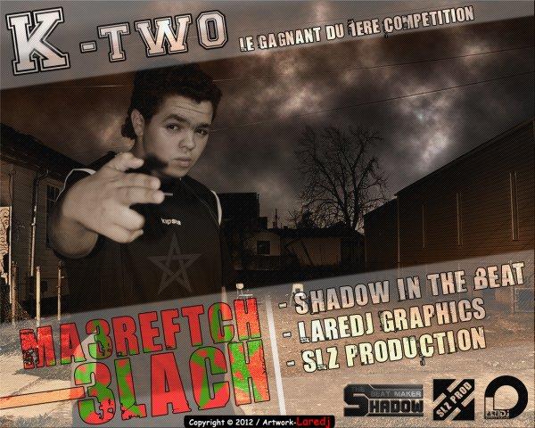 Ma3reftch 3lach (K-two) SLZ Prod  (2011)