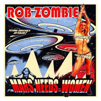 MUSIC:  MARS NEEDS WOMEN de ROB ZOMBIE