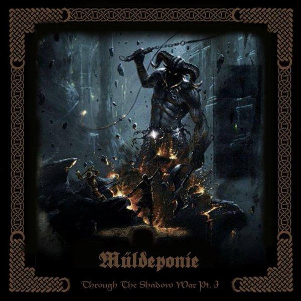Müldeponie - Through The Shadow War Pt.I (ALBUM 2014)