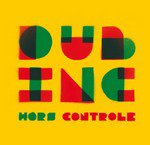 "Dub Inc NEW ALBUM ""Hors Controle"" 5th October 2010"