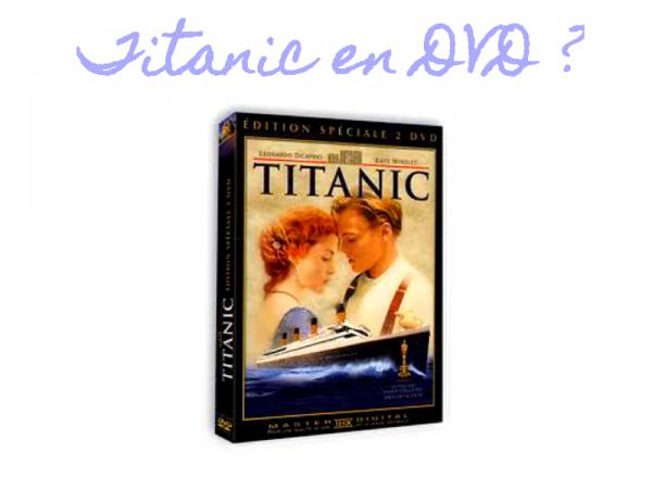 DVD du Titanic à venir ?