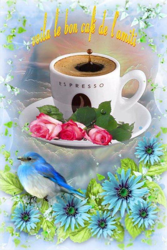 voila un bon café de l'amitié  et servi pour vous