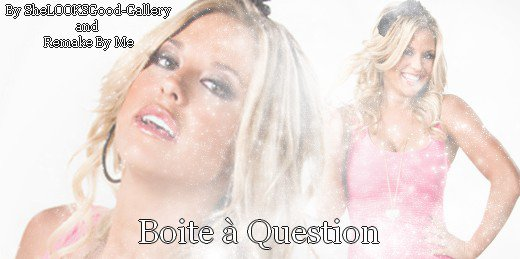 AwesomeDivas Ta Source Sur Les Divas Du Catch♥: Boite A Question♥