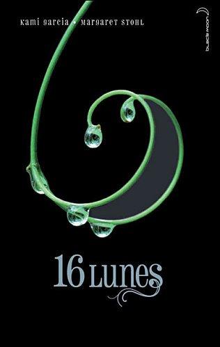 Chroniques des enchanteurs, tome 1 : 16 lunes de  Kami Garcia & Margaret Stohl
