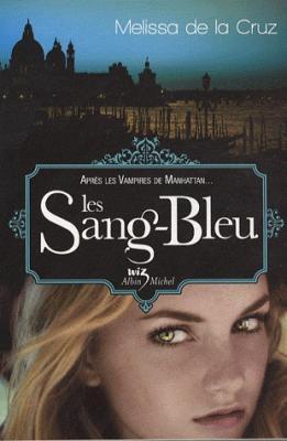 Les Vampires de Manhattan, tome 2 : Les Sang-Bleu de Melissa De La Cruz
