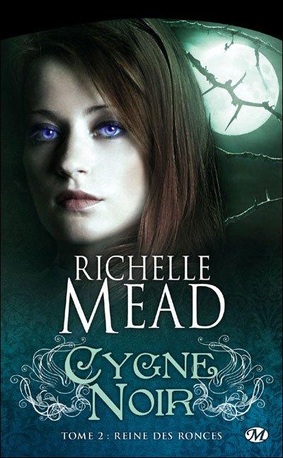 Cygne noir, tome 2 : Reine des ronces de Richelle Mead