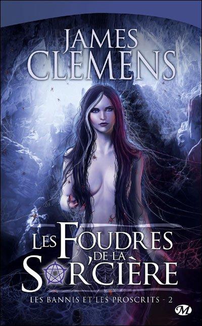 Les bannis et les proscrits, tome 2 : Les Foudres de la Sor'cière de James Clemens