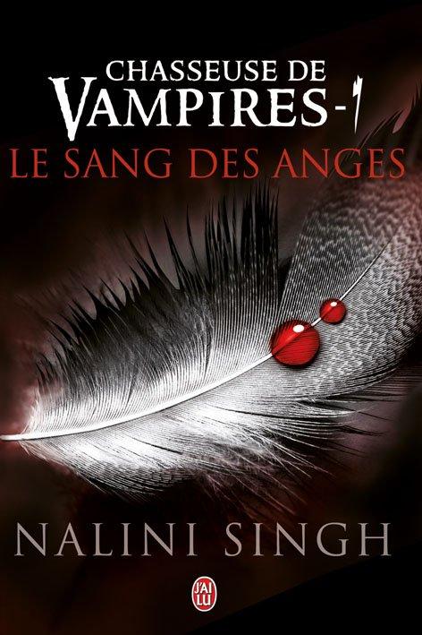Chasseuse de vampires, tome 1 : Le sang des anges de Nalini Singh
