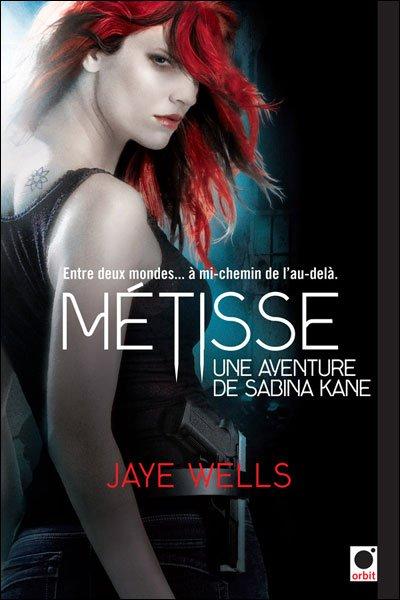 Une aventure de Sabina Kane, tome 1 : Métisse de Jaye Wells