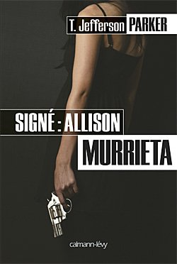 Signé : Allison Murrieta de T. Jefferson Parker